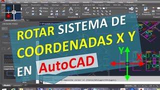 Rotar Sistema de Coordenadas X Y de AutoCAD. Girar Dibujo y Cambiar los ejes del UCS o SCP