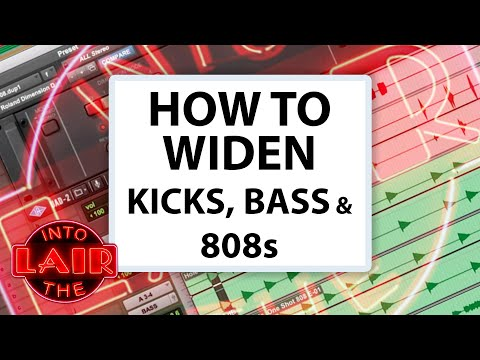 How to Widen Kicks, Bass, & 808s – Into The Lair #225