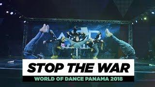 STOP THE WAR   BEST THEME JUNIOR   World of Dance Panama 2018   #WODPANAMA2018