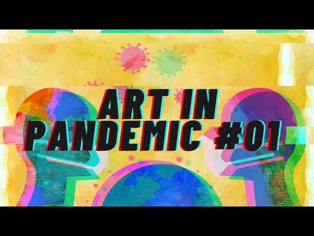 Art in Pandemic #01