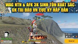 Free Fire | WAG NTN Và AFK 3K Chơi Sinh Tồn Xuất Sắc - GK Tái Đấu VN Cực Hấp Dẫn | Rikaki Gaming