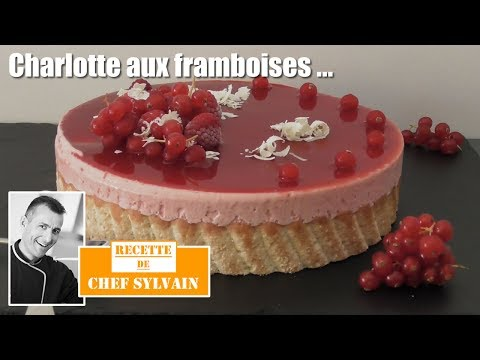 Charlotte Framboise - Recette Par Chef Sylvain