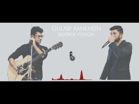 Gulabi Aankhen Jo Teri Dekhi Atif Aslam Remix Acoustic Beatbox Cover
