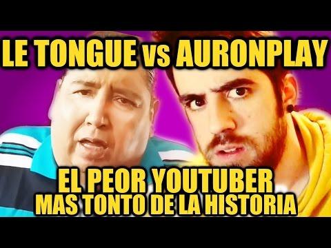 AURONPLAY, EL PEOR YOUTUBER MÁS TONTO DE LA HISTORIA