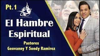 PT1 El Hambre Espiritual   Pastores Geovanny y Sondy Ramirez
