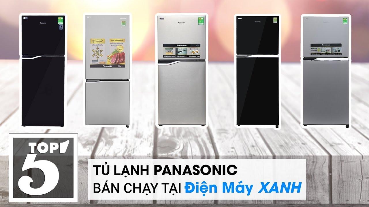 Top 5 tủ lạnh Panasonic bán chạy nhất Điện máy XANH 2018