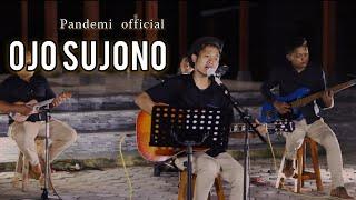 Download lagu OJO SUJONO (Cover) - Pandemi Official