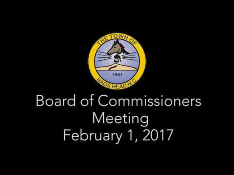 February 1, 2017 Nags Head Board of Commissioner's Meeting