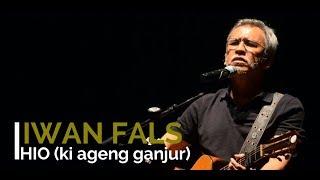 Iwan Fals - HIO (Ki Ageng Ganjur)