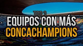 Equipos con más CONCACAF CHAMPIONS LEAGUE