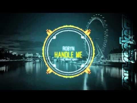Robyn - Handle Me (Soul Seekerz Remix)