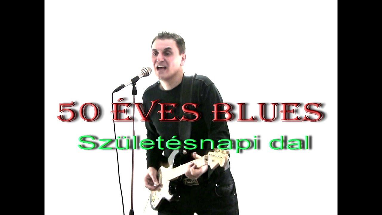 születésnapi idézetek 50 éveseknek Születésnapi dal   50 éves blues (Official Album)   YouTube születésnapi idézetek 50 éveseknek