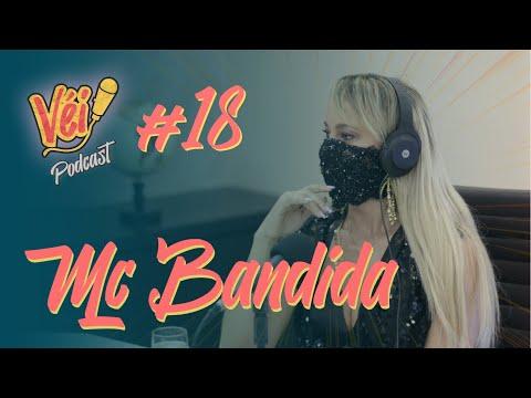 MC BANDIDA   VÉI PODCAST #18