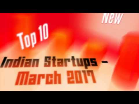Top 10 New Indian Startups - March 2017