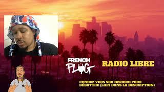 RADIO LIBRE - French Plug Show, FBG Duck, 6ix9ine etc...
