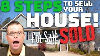 8 Steps to Sell Your House!