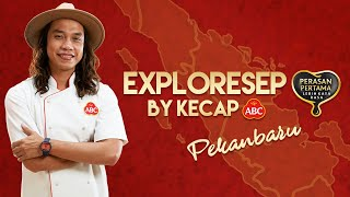 EXPLORESEP By Kecap ABC – Episode 13 PEKANBARU (60s)