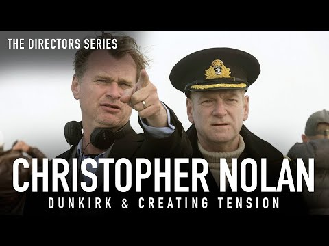 Christopher Nolan: Dunkirk & Creating Tension (The Directors Series)