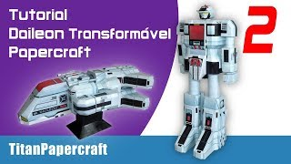 #2 Tutorial Daileon Transformavel Papercraft - Perna1