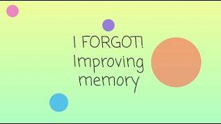 I forgot! Improving memory