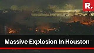 Massive Explosion Rips Through Houston Building, Shock Waves Felt Across City
