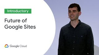 Future of Google Sites (Cloud Next '19)
