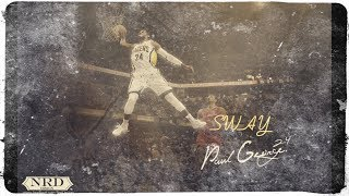 "Paul George Mix - ""SWAY"""