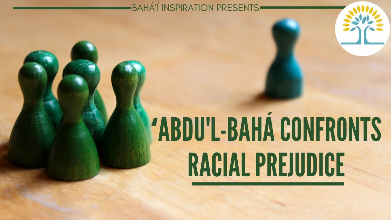 'Abdu'l-Baha Confronts Racial Prejudice