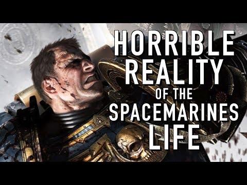 Horrible Realities of Spacemarine Life in Warhammer 40K