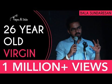 26 Year Old Virgin - Bala Sundaresan | Kahaaniya - A Storytelling Open Mic By Tape A Tale