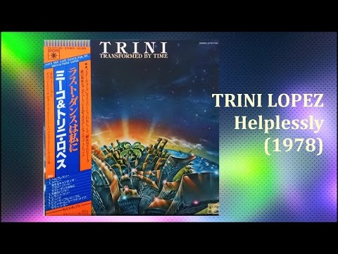 TRINI LOPEZ- Helplessly (1978) Philly Disco *Moment Of Truth, Meco Monardo