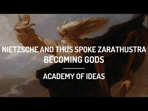 Nietzsche and Thus Spoke Zarathustra: Becoming Gods