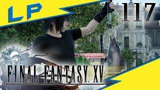 Ein Angelausflug in die Vergangenheit! - 117 - Final Fantasy XV [Blind] [Let