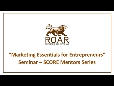 """Marketing Essentials For Entrepreneurs"" SCORE Seminar"