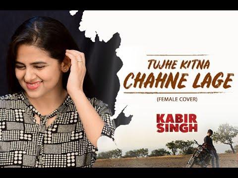 Kabir Singh: Tujhe Kitna Chahne Lage Song | Female Cover | Neha Kaur | Arijit Singh