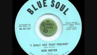 Bob Meyer - I only get that feeling, Blue Soul