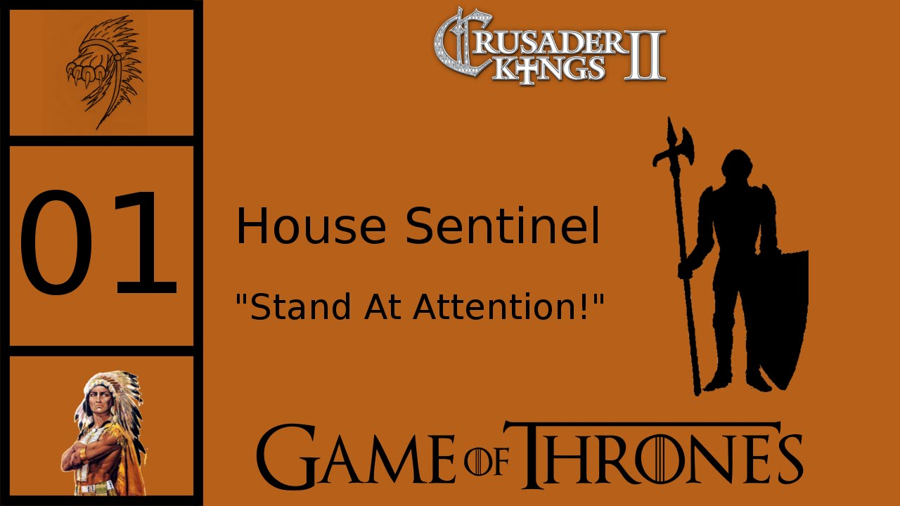 CK2 Game of Thrones - Custom House Sentinel #1 by Chief Gironca