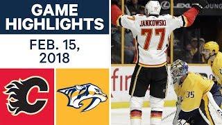 NHL Game Highlights   Flames vs. Predators - Feb. 15, 2018