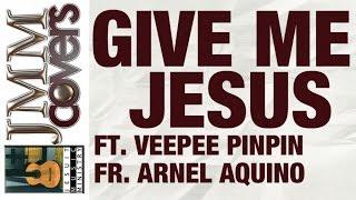 jmm covers give me jesus fernando ortega