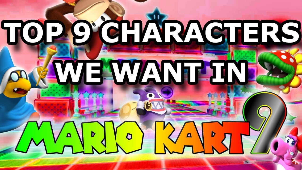 Top 9 Characters We Want In Mario Kart 9 Youtube