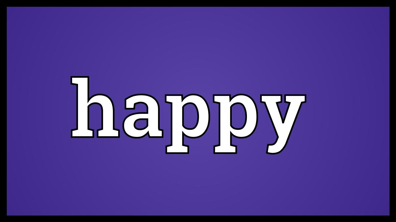 Happy Definition Of Happy At Dictionary Com >> Happy Meaning