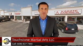 Touchstone Martial Arts Review Foxmoor Hills, WI 53590 (608) 837-7444