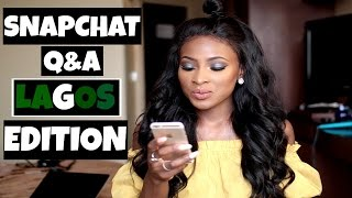 LAGOS IS SCARY, EXES, YORUBA BOYS, MISCONCEPTIONS, NANDOS OR WAGS | SNAPCHAT Q&A