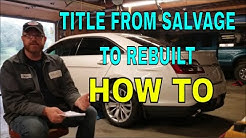 HOW TO TAKE A CAR FROM SALVAGE TITLE TO REBUILT