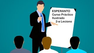 Curso Práctico  Ilustrado de Esperanto 2020,  2-a Leciono