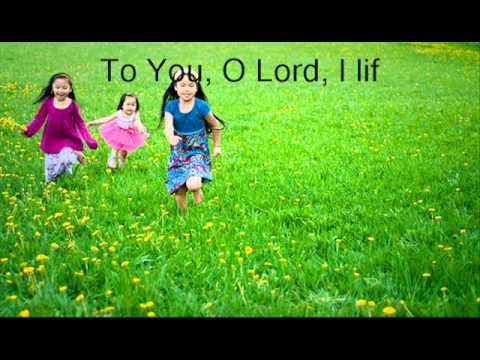 To You O Lord I Lift My Soul