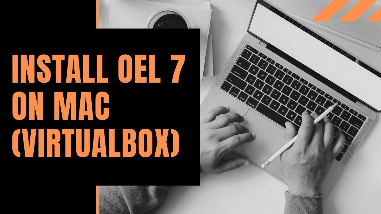 Install OEL 7 on VirtualBox with MacOS Host