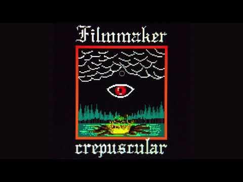Filmmaker - Crepuscular