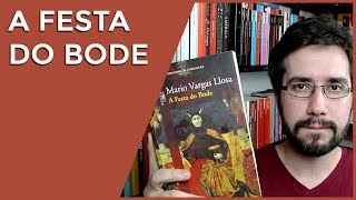 A Festa do Bode, de Mario Vargas Llosa - Resenha