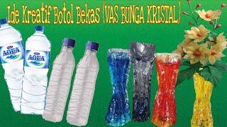 DIY CREATIVE IDEA WITH PLASTIC BOTTLES - IDE KREATIF VAS BUNGA KRISTAL DARI BOTOL PLASTIK BEKAS